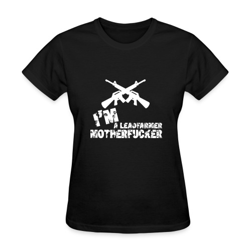 Lead Farmer MF!!!! - Women's T-Shirt