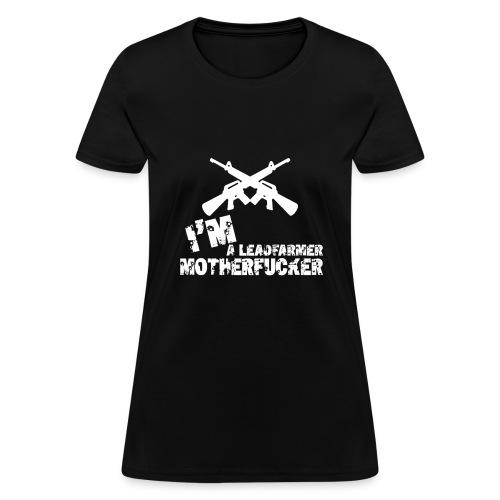 Lead Farmer MF!!!! - Women's T-Shirt