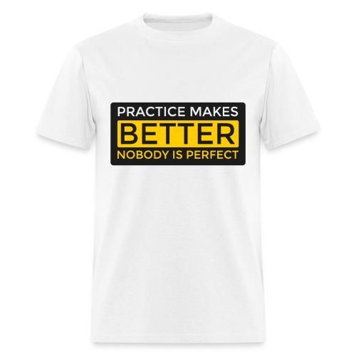 Practice makes Better - Men's T-Shirt