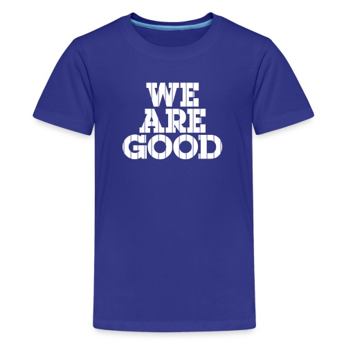 We Are Good (Chicago Baseball) - Kids' Premium T-Shirt