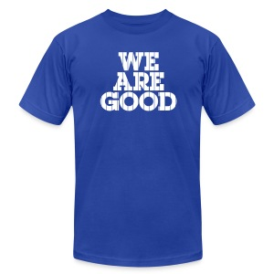 We Are Good (Chicago Baseball) - Men's T-Shirt by American Apparel