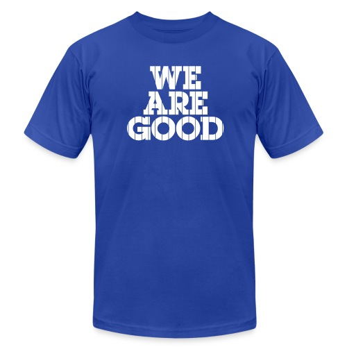 We Are Good (Chicago Baseball) - Men's Fine Jersey T-Shirt