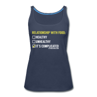 Tanks ~ Women's Premium Tank Top ~ Relationship With Food