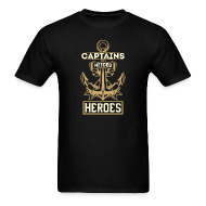 T-Shirts ~ Men's T-Shirt ~ Captains Needed Heroes ... So God Created Engineers