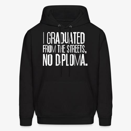 Graduated From The Streets Hoodie - Men's Hoodie