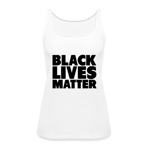 Black Lives Matter - Women's Premium Tank Top