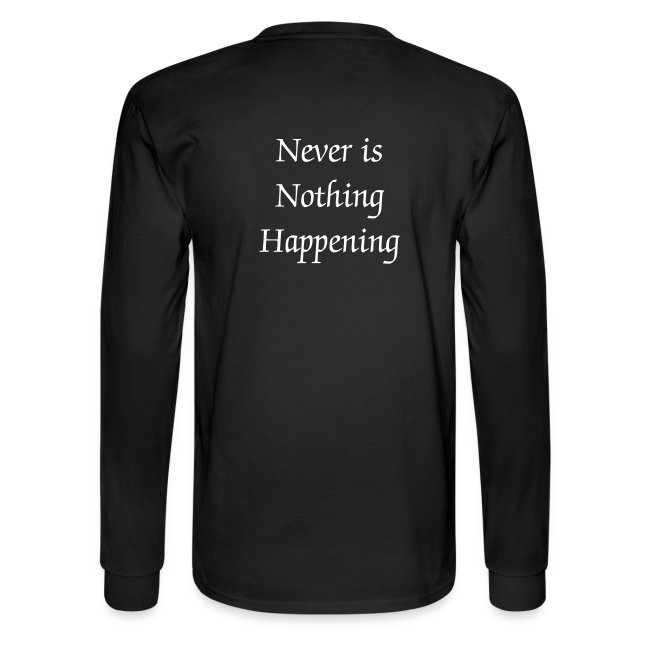 "Unisex LightSong ""Never Is Nothing Happening"" Long Sleeve Tee"