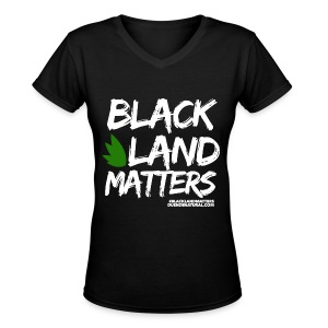Duende #BlackLandMatters V3 Ladies - Women's V-Neck T-Shirt