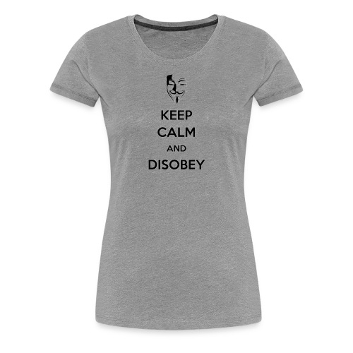 Keep Calm And Disobey AnonMask - WOMEN - Women's Premium T-Shirt