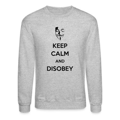 Keep Calm And Disobey AnonMask - MEN - Crewneck Sweatshirt