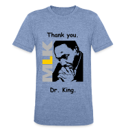 T-Shirts ~ Unisex Tri-Blend T-Shirt by American Apparel ~ Thanking Dr. King Collectibles & Apparel