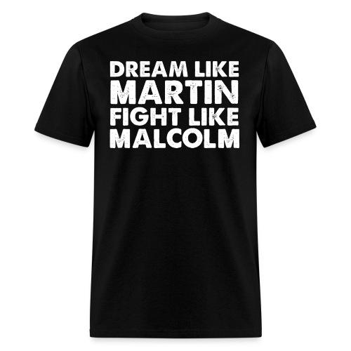 Dream Like Martin Fight like Malcolm - Men's T-Shirt