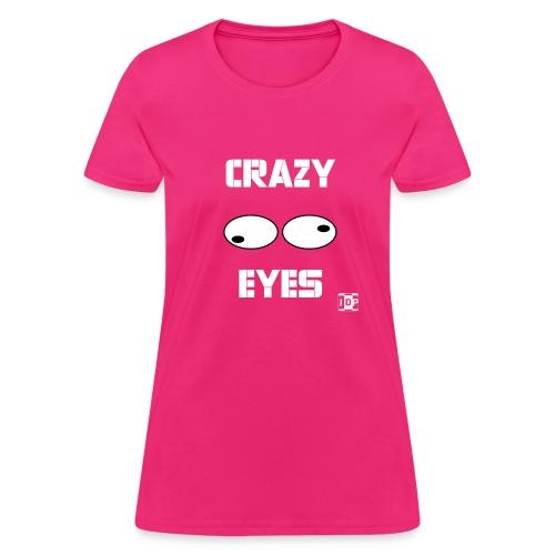 Crazy Eyes Shirt - Women's T-Shirt