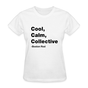 Cool, Calm, Collective Men's Woman's T-Shirt - Women's T-Shirt
