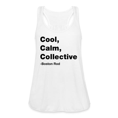Cool, Calm, Collective Men's Woman's Tank Top - Women's Flowy Tank Top by Bella