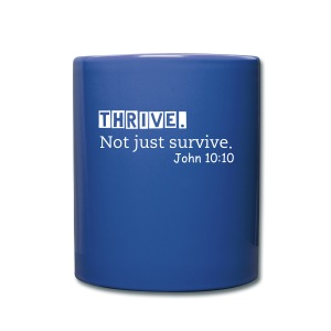 Thrive Not Just Survive Mug - Full Color Mug