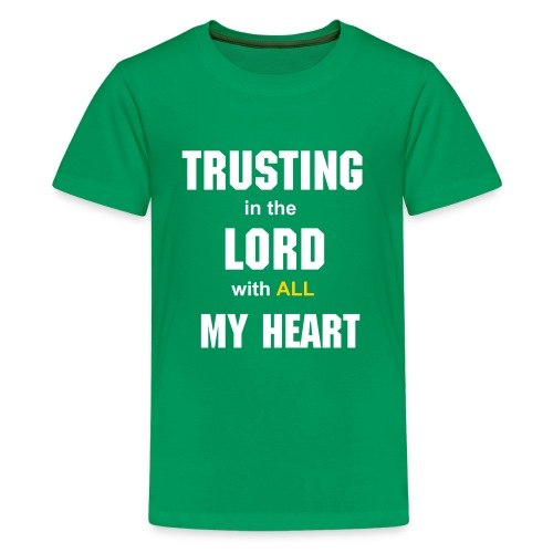 Kids' Premium T-Shirt - Based on Proverbs 3:5-8 Trust in the Lord with all thine heart; and lean not unto thine own understanding. In all thy ways acknowledge him, and he shall direct thy paths. Be not wise in thine own eyes: fear the Lord, and depart from evil. It shall be health to thy navel, and marrow to thy bones.
