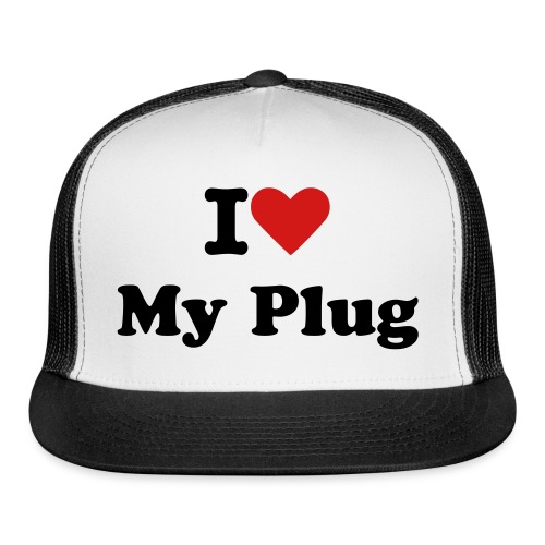 i love my plug hat - Trucker Cap