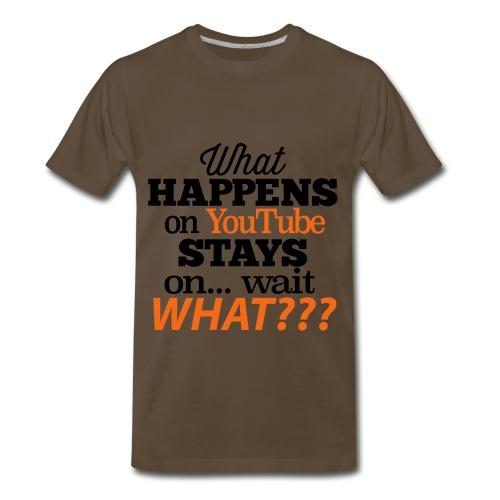 What Happens n YouTube Stays on... - Men's Premium T-Shirt