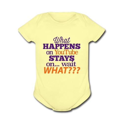 What Happens n YouTube Stays on... - Organic Short Sleeve Baby Bodysuit