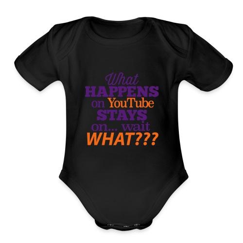 What Happens n YouTube Stays on... - Organic Short Sleeve Baby Bodysuit