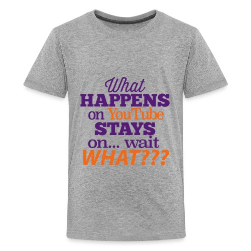 What Happens n YouTube Stays on... - Kids' Premium T-Shirt