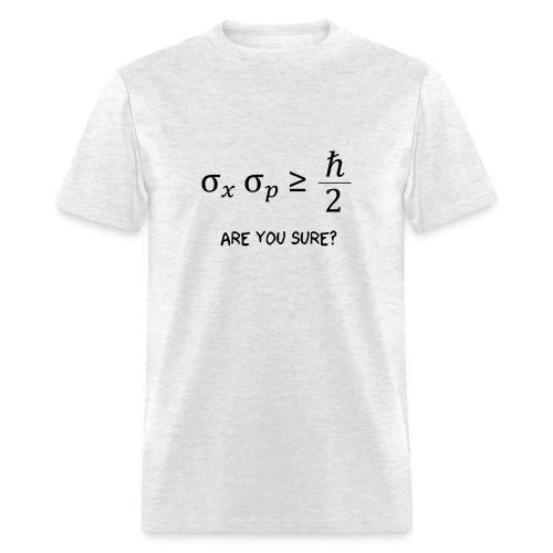 Are you sure t-shirt - Men's T-Shirt