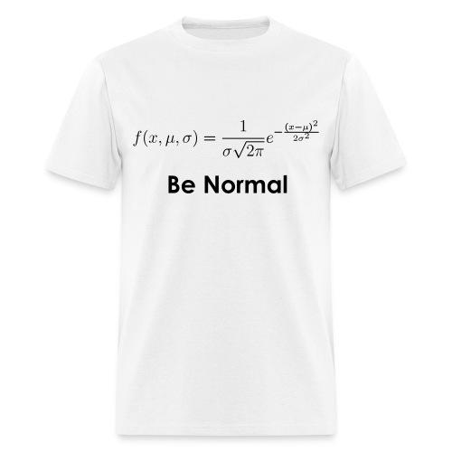 Be Normal (Distribution) - Men's T-Shirt
