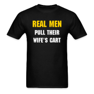 T-Shirts ~ Men's T-Shirt ~ NEW- Real Men Pull Their Wife's Cart