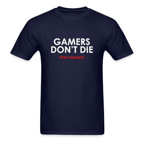 Gamers don't die, they respawn - Men's T-Shirt