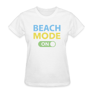 Women's T-Shirts ~ Women's T-Shirt ~ NEW- Beach Mode On