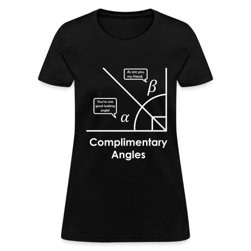 Complimentary angles (pun) - Women's T-Shirt