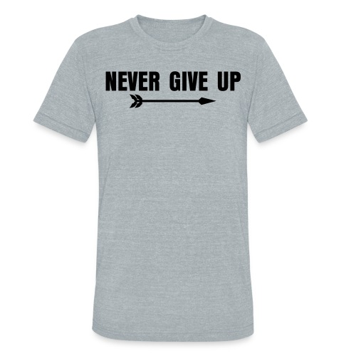 Never Give Up Sweat In Mens gry - Unisex Tri-Blend T-Shirt