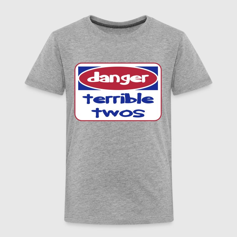 Danger. Terrible Twos Toddler T-Shirt Baby & Toddler Shirts - Toddler Premium T-Shirt