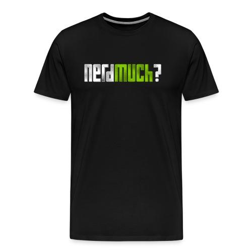 Nerd Much? - Men's Premium T-Shirt