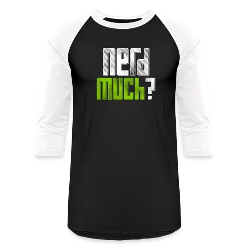 Baseball T-Shirt - We slapped our Nerd Much logo on a baseball tee.
