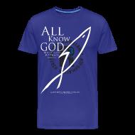 T-Shirts ~ Men's Premium T-Shirt ~ ALL KNOW GOD (Multicolor on Blue) Version 1