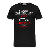T-Shirts ~ Men's Premium T-Shirt ~ CANDY CHRISTIANITY KILLS (Multicolor on Black) Version 1