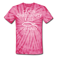 T-Shirts ~ Unisex Tie Dye T-Shirt ~ CANDY CHRISTIANITY KILLS (White on Red Tie Dye) Version 1