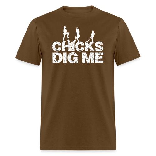 Chicks Dig Me - Men's T-Shirt