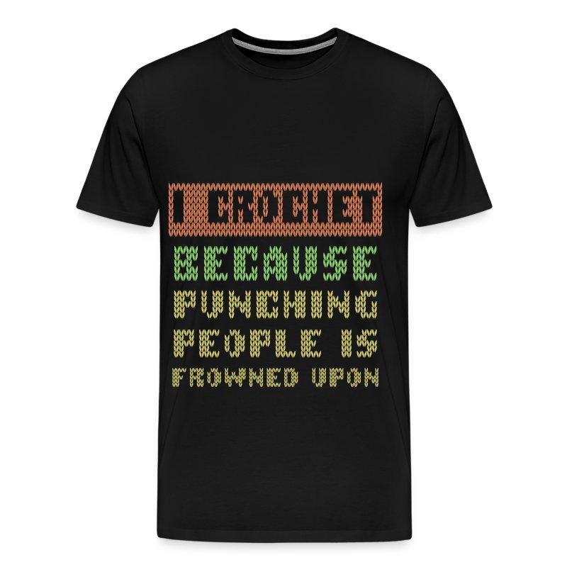 Crochet T-shirt - I crochet - Mens Premium T-Shirt
