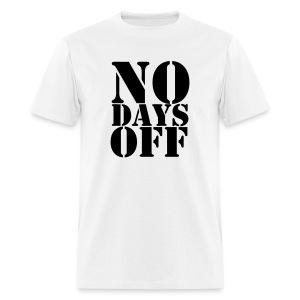 No Days Off - Men's T-Shirt