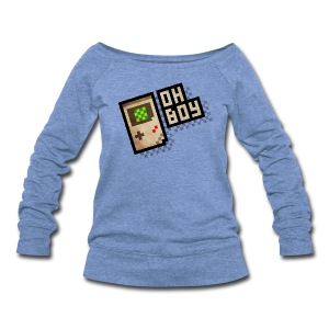 Oh Boy - Women's Wideneck Sweatshirt