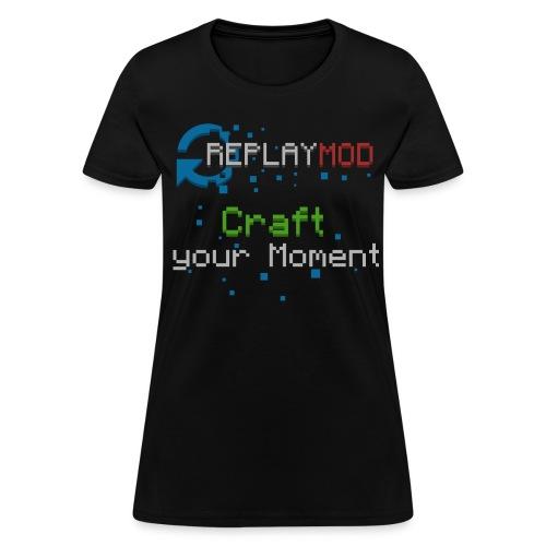 Replay Mod Slogan | Women's T-Shirt - Women's T-Shirt