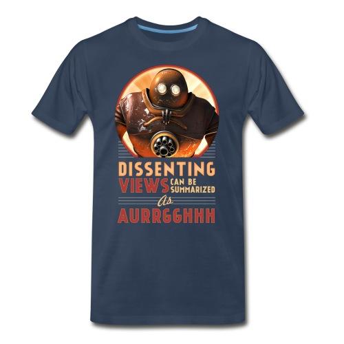 Dissenting Views Can be Summarized... T-Shirt - Men's Premium T-Shirt