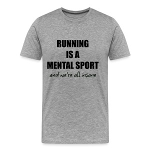 Running is a Mental Sport Tee - Men's Premium T-Shirt