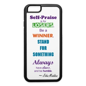 Self Praise Is For Losers iPhone Case  - iPhone 6/6s Rubber Case