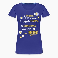If Grandma Ain't Happy Women's T-Shirts