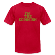 T-Shirts ~ Men's T-Shirt by American Apparel ~ I'm the Commish