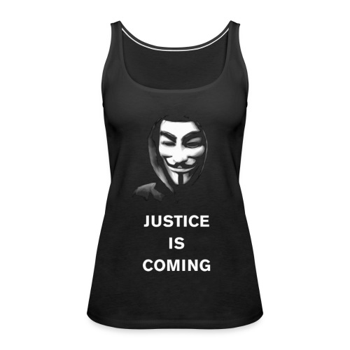 Anonymous - Justice Is Coming - WOMEN - Women's Premium Tank Top
